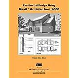 Residential Design Using Revit Architecture 2008 ~ Daniel Stine
