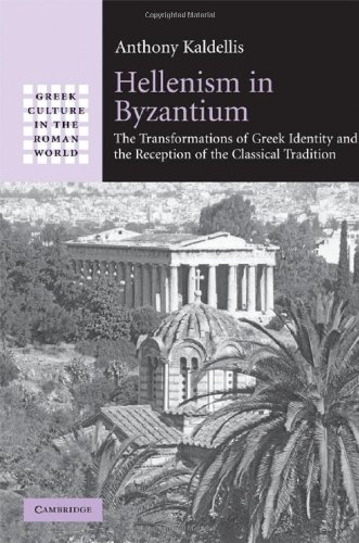 Hellenism in Byzantium: The Transformations of Greek Identity and the Reception of the Classical Tradition
