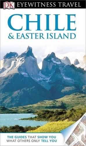 DK Eyewitness Travel Guide: Chile & Easter Island (Eyewitness Travel Guides)