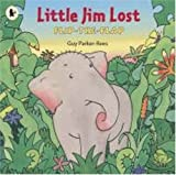 Guy Parker-Rees Little Jim Lost (Flip the Flap)