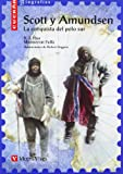 Scott Y Amundsen (Colección Cucaña Biografías)