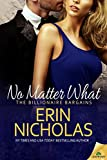 No Matter What (The Billionaire Bargains Book 1)