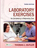 img - for Laboratory Exercises for Competency in Respiratory Care 3rd (third) by Butler Ph.D RRT RPFT, Thomas J. (2013) Paperback book / textbook / text book