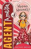 3 Hypno Hounds! (Agent Amelia)