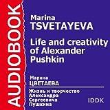 The Life and Creativity of Alexander Pushkin