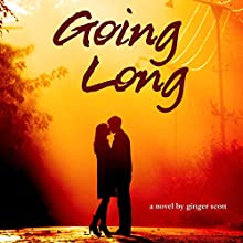 Going Long Audiobook by Ginger Scott Narrated by Laura Darrell, James Fouhey