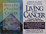 img - for Living with Cancer 2 Book Set - A Medical and Spiritual Guide To Living With Cancer, What to Eat if You Have Cancer a guide to adding Nutritional Therapy book / textbook / text book