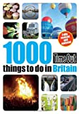 1000 things to do in Britain 2nd edition: Revised & Updated (Time Out 1000 Things to Do in Britain) Time Out Guides Ltd