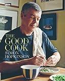 By Simon Hopkinson - The Good Cook Simon Hopkinson