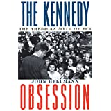 The Kennedy Obsession: The American Myth of JFKby John Hellmann