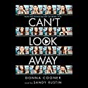 Can't Look Away (       UNABRIDGED) by Donna Cooner Narrated by Sandy Rustin