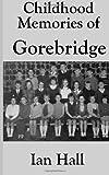 Ian Hall Childhood Memories of Gorebridge