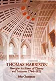 img - for Thomas Harrison: Georgian Architect of Chester and Lancaster, 1744-1829 (Occasional Paper) book / textbook / text book