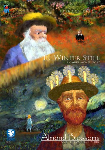 Painted Tales Vol 1: In Winter Still: A Claude Monet Story / Almond Blossoms: A Vincent Van Gogh Story