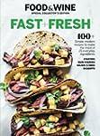 FOOD & WINE Fast and Fresh: 100+...
