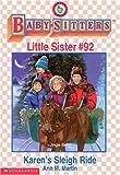 Karen's Sleigh Ride (Baby-Sitters Club Little Sister, No. 92) (0590065904) by Martin, Ann M.