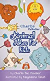 Animal Jokes for Kids by Charlie the Cavalier: (FREE Puppet Download Included!): Hilarious Jokes (Best Clean Joke Books for Kids) (Charlie the Cavalier Best Joke Books)
