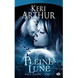 Riley Jenson, tome 1 : Pleine lunepar Keri Arthur