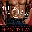 It Had to Be You (       UNABRIDGED) by Francis Ray Narrated by Suehyla El'Attar