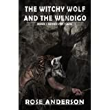 The Witchy Wolf and the Wendigo (Ashkewheteasu) ~ Rose Anderson