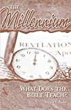 img - for The Millennium: What Does the Bible Teach? book / textbook / text book