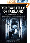 The Bastille of Ireland: Kilmainham G...