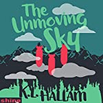 The Unmoving Sky | K.L. Hallam