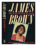 James Brown James Brown: The Godfather of Soul