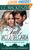 The Fall Of Jacob Del Garda: A Ludlow Hall Romance (A Ludlow Hall Story Book 5)