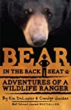 Bear in the Back Seat: Adventures of a Wildlife Ranger in the Great Smoky Mountains National Park