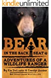 Bear in the Back Seat: Adventures of a Wildlife Ranger in the Great Smoky Mountains National Park: Smokies Wildlife Ranger Book 1