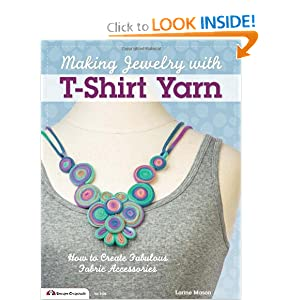 Making Jewelry with T-Shirt Yarn: Fab Fabric Accessories