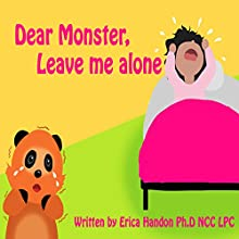 Dear Monster, Leave Me Alone! Audiobook by Erica Handon Narrated by Meika Eitniear