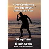 7 Day Confidence and Ego-Boost Affirmation Planby Stephen Richards