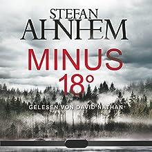 Minus 18 Grad (Ein Fabian-Risk-Krimi 3) Hörbuch von Stefan Ahnhem Gesprochen von: David Nathan