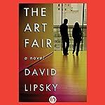 The Art Fair: A Novel | David Lipsky