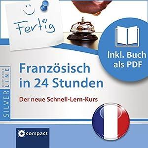 Französisch in 24 Stunden (Compact SilverLine Schnell-Lern-Kurs) Audiobook