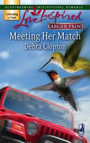 Meeting Her Match (Steeple Hill Love Inspired (Large Print)), DEBRA CLOPTON