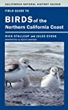 Search : Field Guide to Birds of the Northern California Coast (California Natural History Guides)