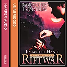 Jimmy the Hand: Legends of the Riftwar, Book 3 (       UNABRIDGED) by Raymond E. Feist, Steve Stirling Narrated by Matt Bates