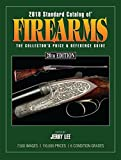 2018 Standard Catalog of Firearms: The Collector's Price & Reference Guide
