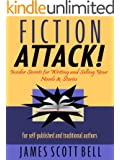 Fiction Attack!  Insider Secrets for Writing and Selling Your Novels & Stories -- For Self-Published and Traditional Authors