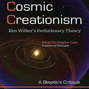 Cosmic Creationism: Ken Wilber's Theory of Evolution Audiobook
