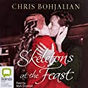 Skeletons at the Feast (       UNABRIDGED) by Chris Bohjalian Narrated by Mark Bramhall