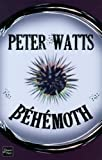 Béhémoth (French Edition) (2265096849) by Peter Watts