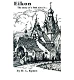 img - for [ Eikon: The Story of a Lost Miracle By Eynon, D L ( Author ) Paperback 2000 ] book / textbook / text book
