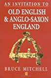 An Invitation to Old English and Anglo-Saxon England (0631174362) by Mitchell, Bruce