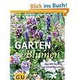 Gartenblumen: Über 400 Stauden, Sommer- und Zwiebelblumen (GU Garten Extra)
