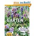 Gartenblumen: �ber 400 Stauden, Sommer- und Zwiebelblumen (GU Garten Extra)