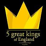 5 Great Kings of England | JM Gardner
